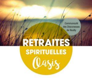 Prochaine retraite OASIS chez Diaconesses de Reuilly
